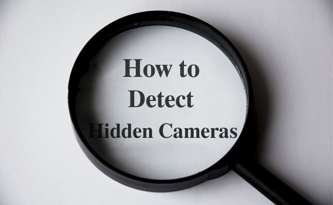 How to Detect Hidden Security Cameras